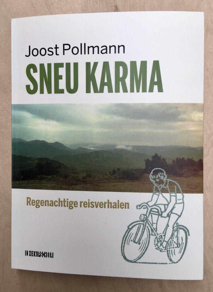 Sneu karma travel stories by Joost Pollman